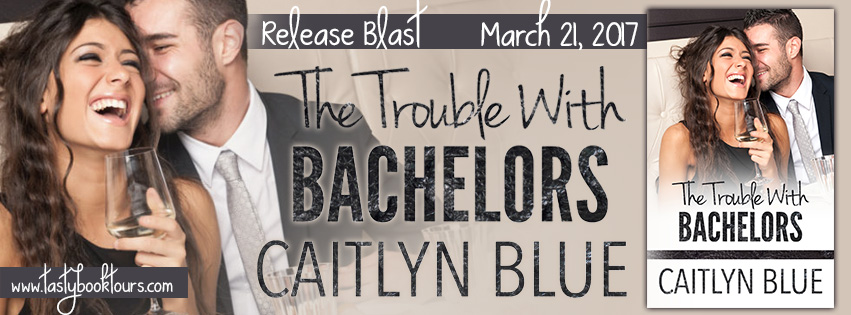 """The Trouble with Bachelors"" by Caitlyn Blue"
