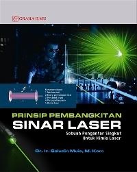 Prinsip Pembangkitan Sinar Laser; Sebuah Pengantar Singkat untuk Kimia Laser
