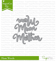 http://www.sugarpeadesigns.com/product/sugarcut-mom-words