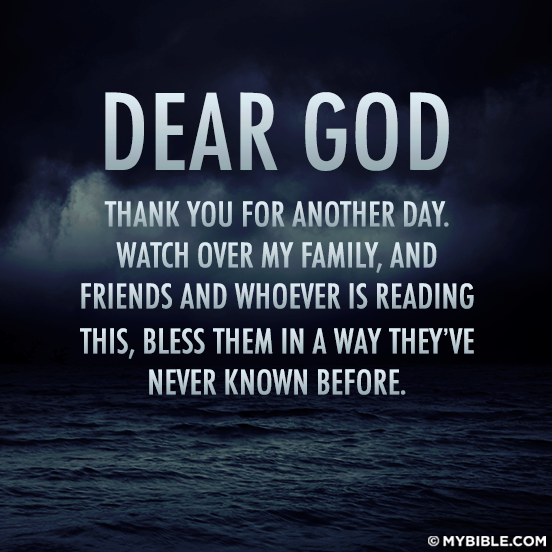 Dear God Thank You For Another Day Watch Over My Family And