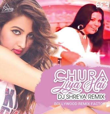 Chura Liya Hai (Remix) - DJ Shreya