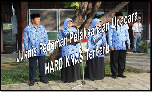 Juknis Pedoman Pelaksanaan Upacara HARDIKNAS Terbaru