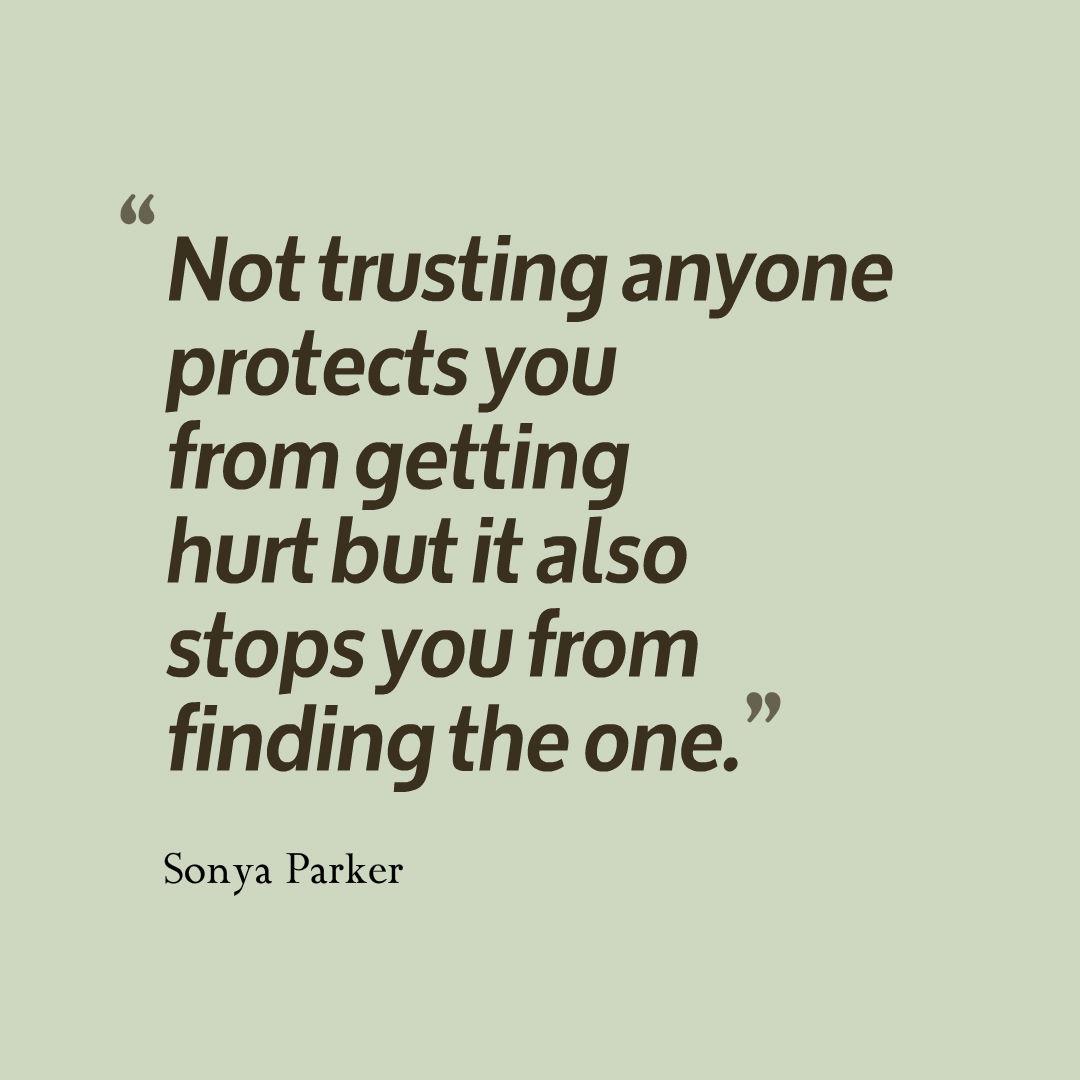 Trust Quotes Trust Quote  Author Sonya Parker Quotes