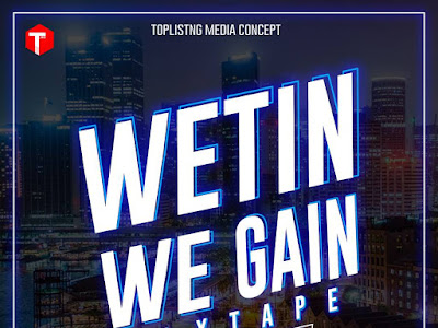 [MIXTAPE]: DJ Lencer - Wetn We Gain Mixtape | @dj_lencer