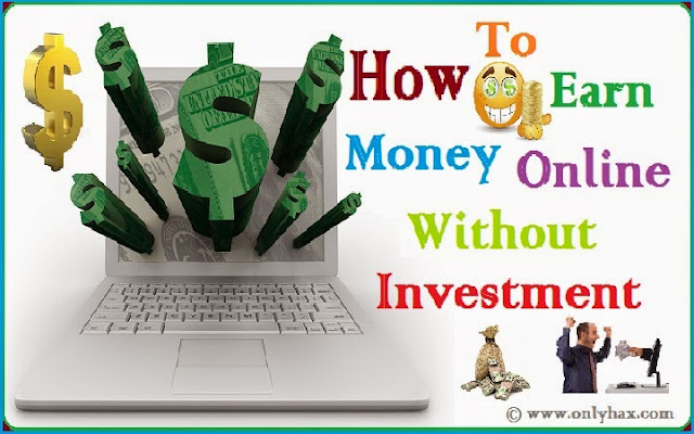 easy-ways-earn-money-online-without-investment-2016