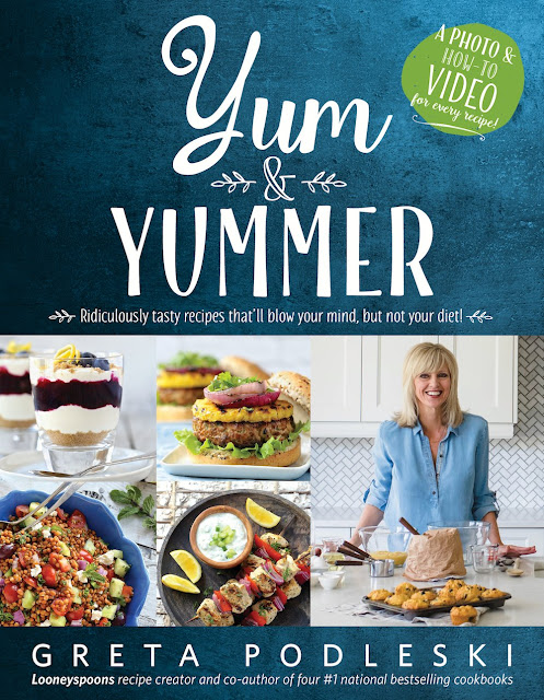 Yum & Yummer: Ridiculously Tasty Recipes That'll Blow Your Mind, But Not Your Diet new cookbook Greta Podleski