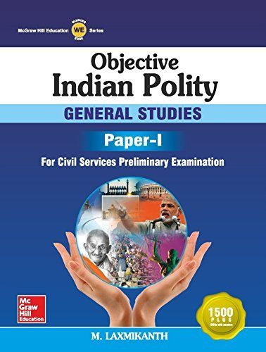 Indian Polity for GS Paper 1 by M. Laxmikant