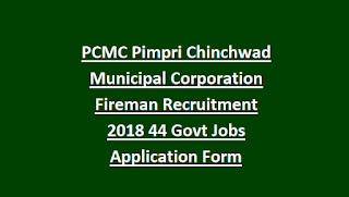 PCMC Pimpri Chinchwad Municipal Corporation Fireman Recruitment 2018 44 Govt Jobs Application Form