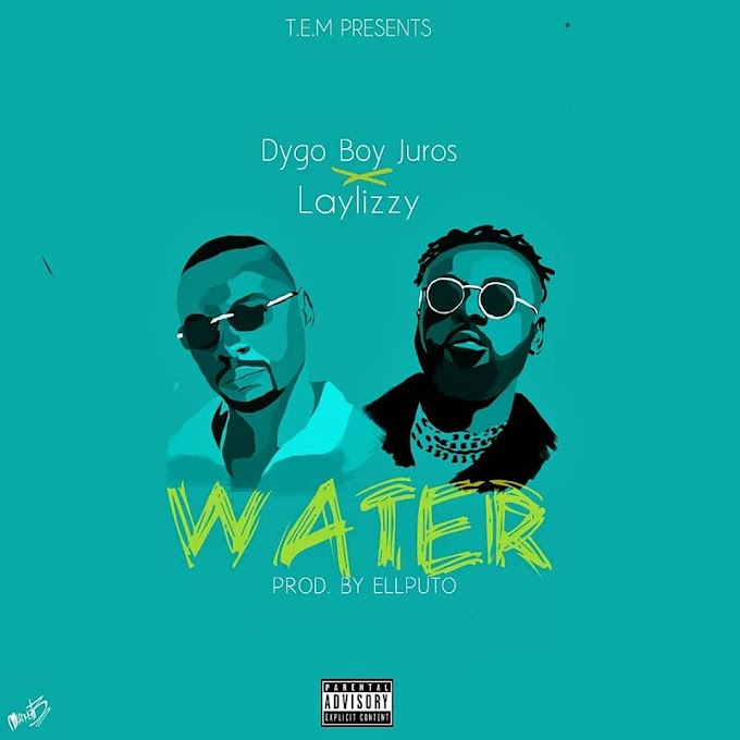 Dygo Boy - Water (ft. Laylizzy) - 2k19