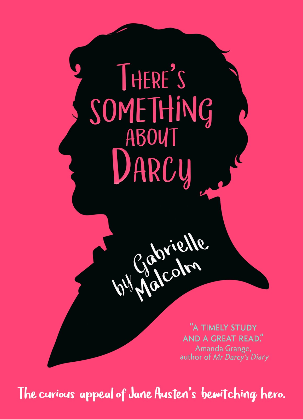 There's Something About Darcy by Gabrielle Malcolm