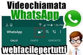 WhatsApp Videochiamate Finalmente Disponibili Su Android - Ecco Come Attivare La Nuova Funzione