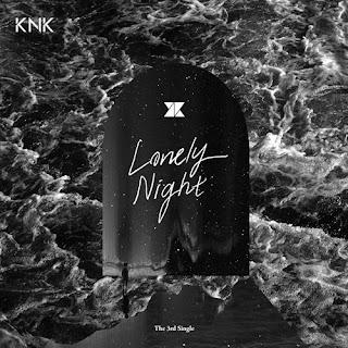 KNK – Lonely Night Lyrics