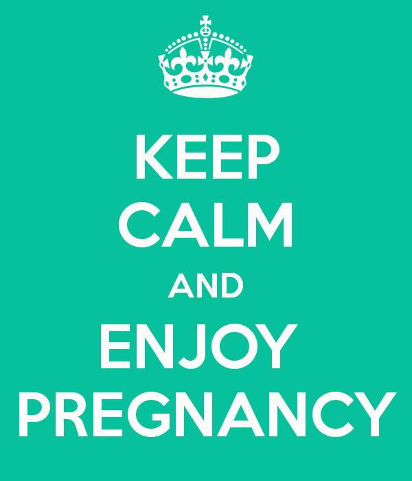 Keep Calm and Enjoy Pregnancy. Embarazo sin Estrés.