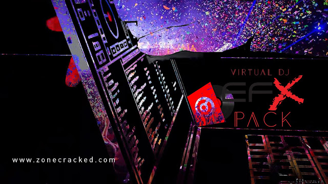 Virtual Dj Pro Effects Pack New - Audio and Video Efx | Zone Cracked