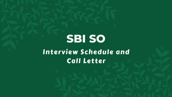 SBI SO 2019 Interview Schedule and SBI SO Interview Call Letter Download
