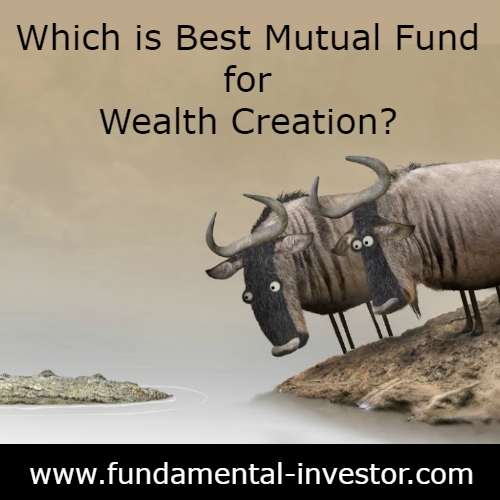 Fundamental Investor: Best Mutual Fund for Wealth Creation