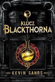 """""""Klucz Blackthorna"""" Kevin Sands"""