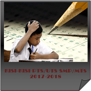 Kisi kisi UTS Kelas 8 Semester 1/ Ganjil Kurikulum 2013