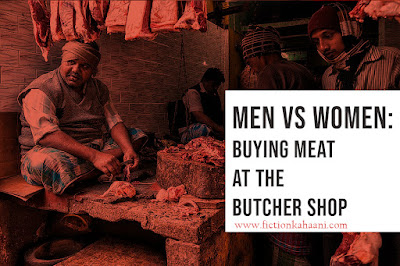 Men Vs Women : Buying Meat at the Butcher Shop articles menwomen writings writers shortreads series mustread gender personalities insights