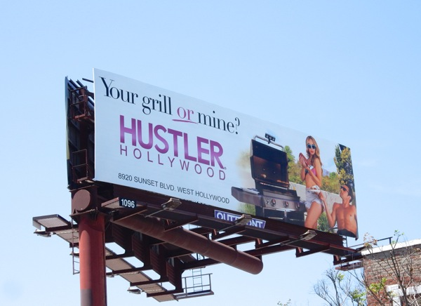 Your grill or mine Hustler Hollywood billboard