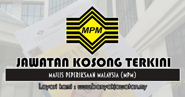 Jawatan Kosong 2019 di Majlis Peperiksaan Malaysia (MPM)