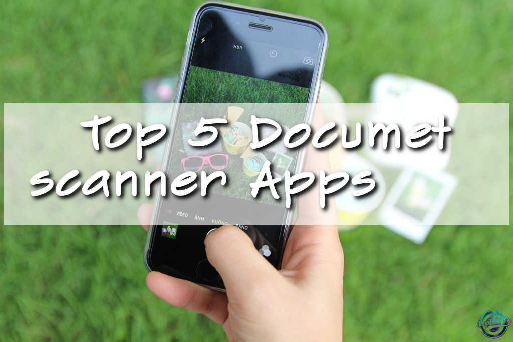 Top 5 Document scanner apps for android download free in 2017