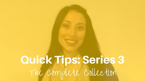 Quick Tips Series 3: The Complete Collection