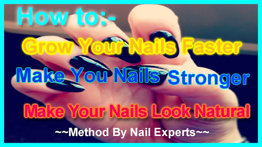 How To Grow Nails Faster And Longer ~ HOW-TO
