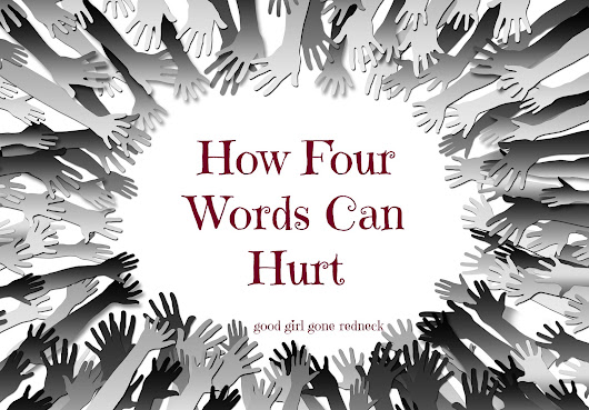 How Four Words Can Hurt