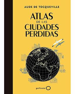 https://www.amazon.es/Atlas-ciudades-perdidas-Aude-Tocqueville/dp/8408145320/ref=pd_lpo_sbs_14_img_0?_encoding=UTF8&psc=1&refRID=WTFBKB8981NNDBW47A69