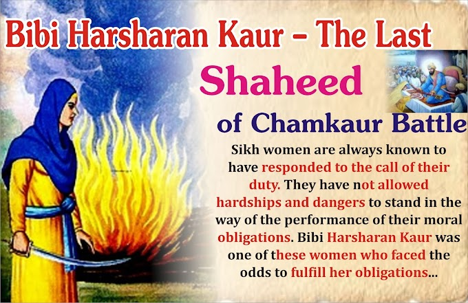 Bibi Harsharan Kaur – The Last Shaheed of Chamkaur Battle