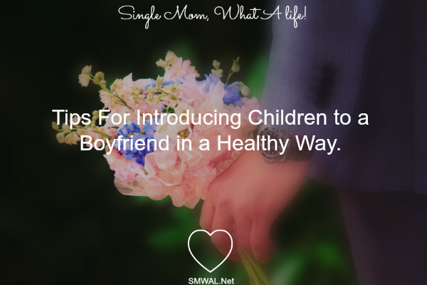 Dating, children, introduction, tips, single, mom
