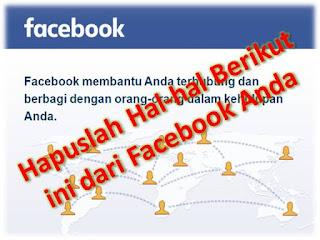 Waspada !!! Hapuslah Hal-hal Berikut ini dari Facebook Anda