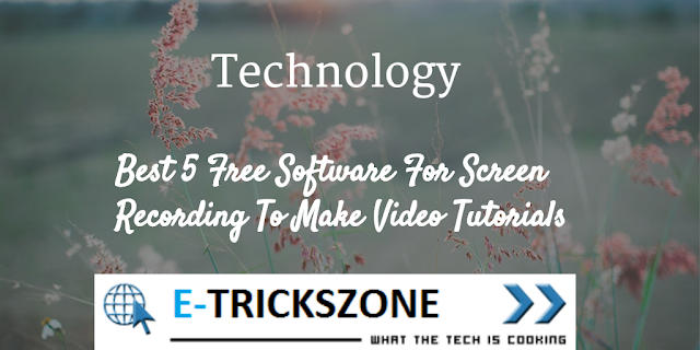 Best 5 Free Software For Screen Recording To Make Video Tutorials