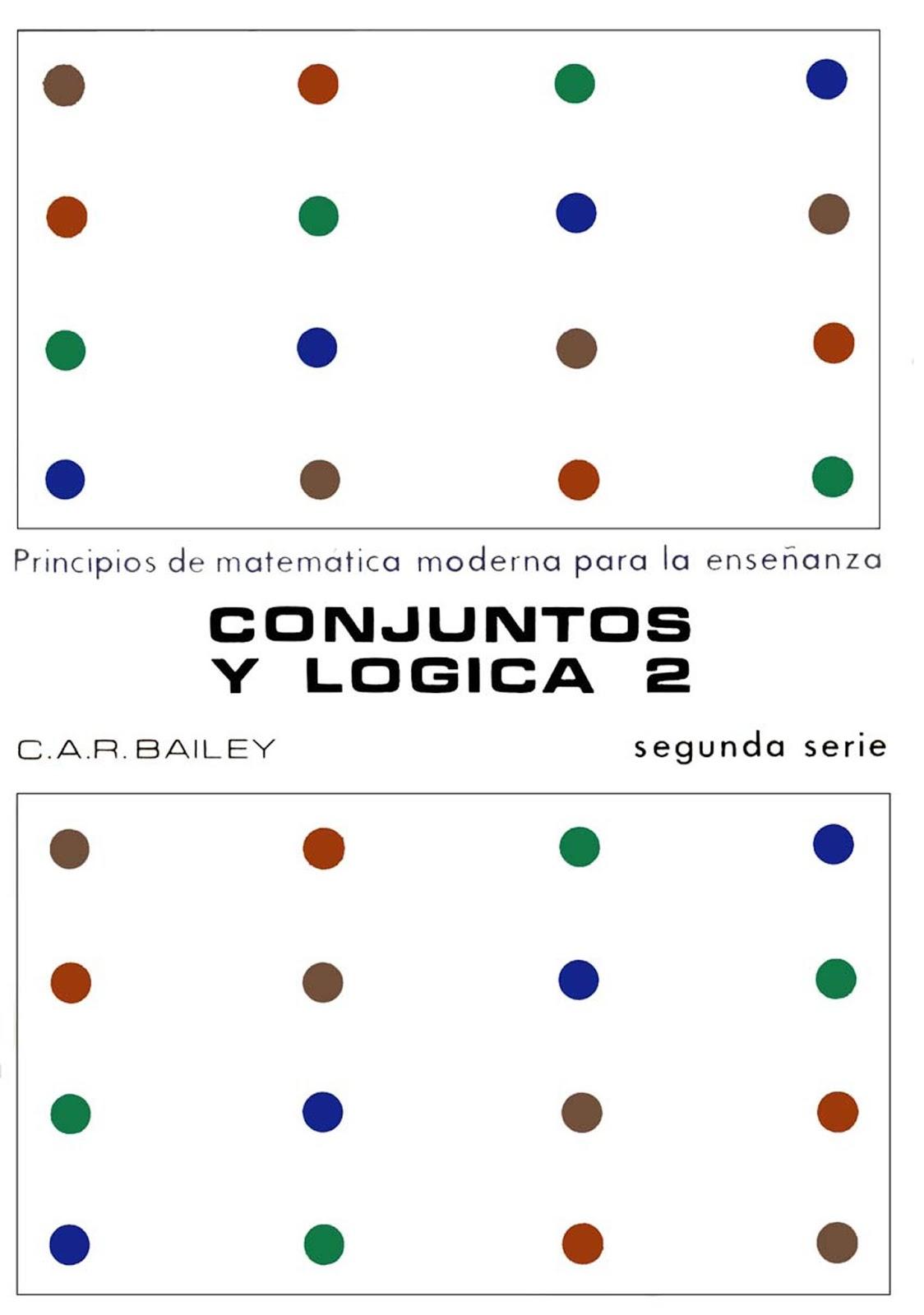 Conjuntos y Lógica 2 – C. A. R. Bailey
