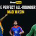 "The Perfect all-Rounder ""IMAD WASIM"""
