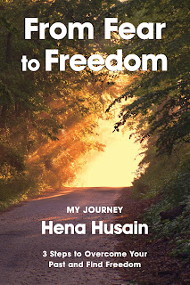 From Fear to Freedom, Hena Husain, self-help, hypnotism, motivation, #metoo