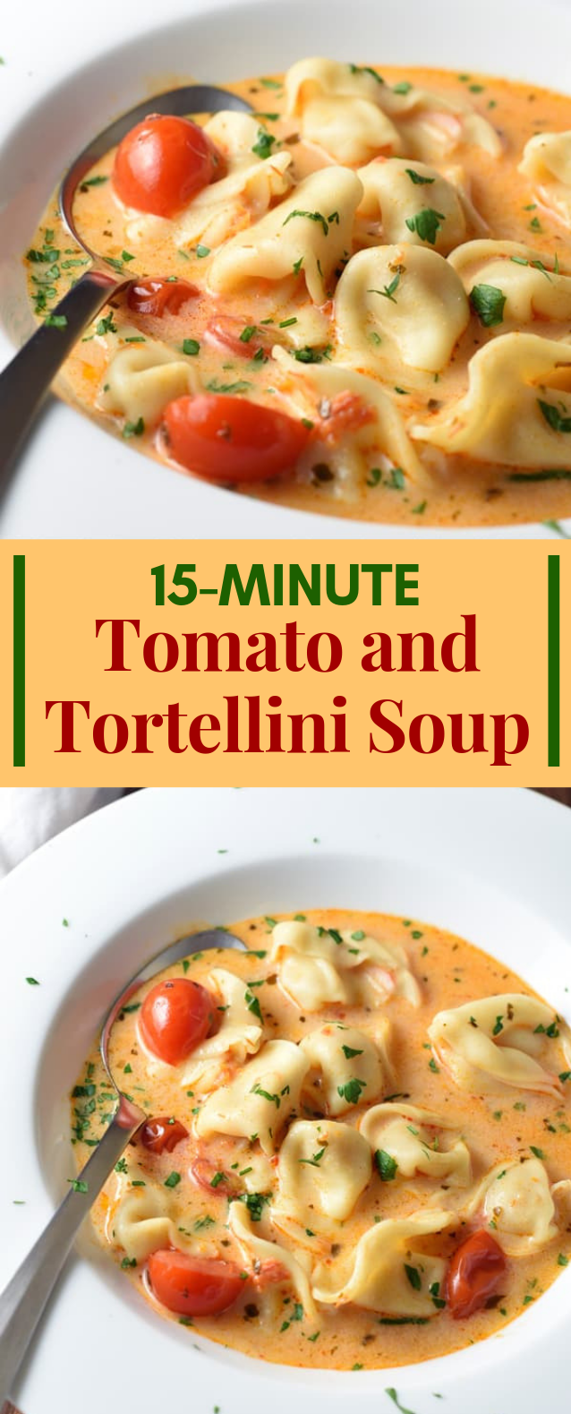 15-MINUTE TOMATO AND TORTELLINI SOUP #dinnertime #weeknights