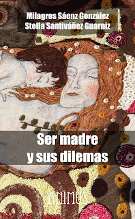 Cover of the book: Ser Madre y Sus Dilemas Milagros Sáenz y Stella Santivaez