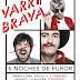 """Comienza la gira """"6 NOCHES DE FUROR"""" de VARRY BRAVA"""
