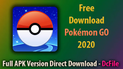 Pokémon GO New Game Download for Android [Latest2020] Direct Download Link - DcFile