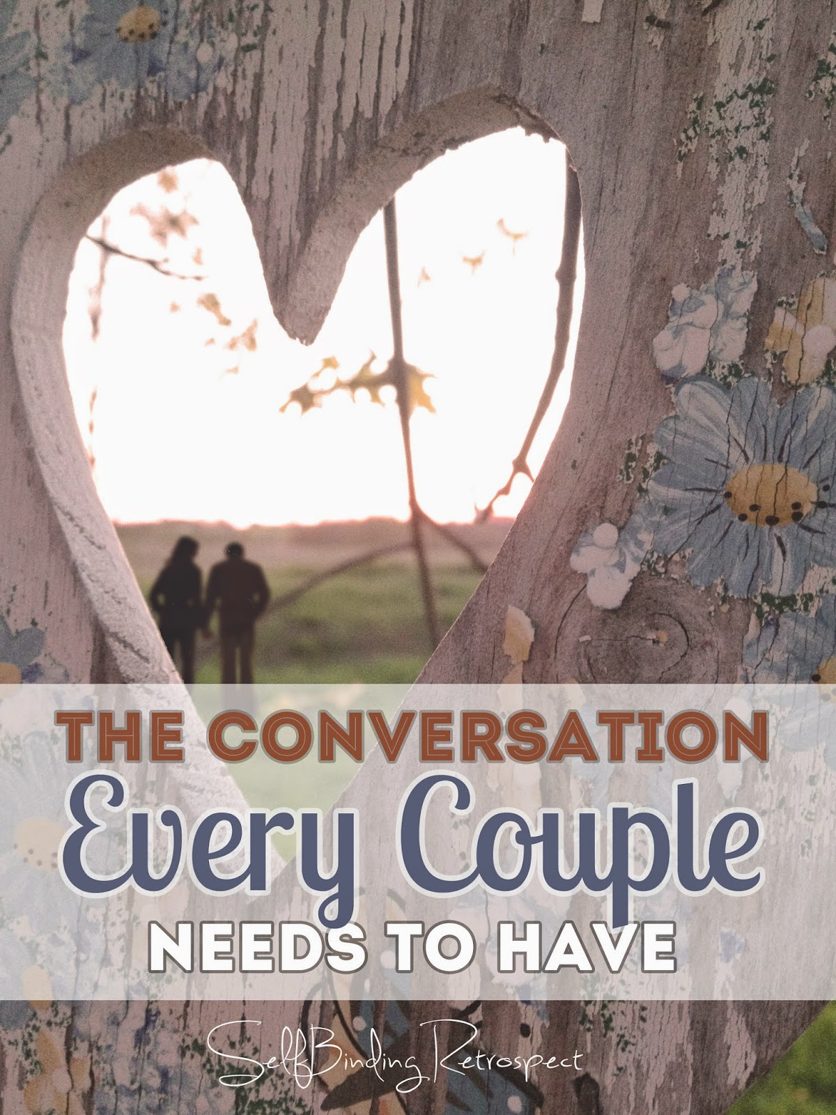 The Conversation Every Couple Needs To Have - SelfBinding Retrospect by Alanna Rusnak