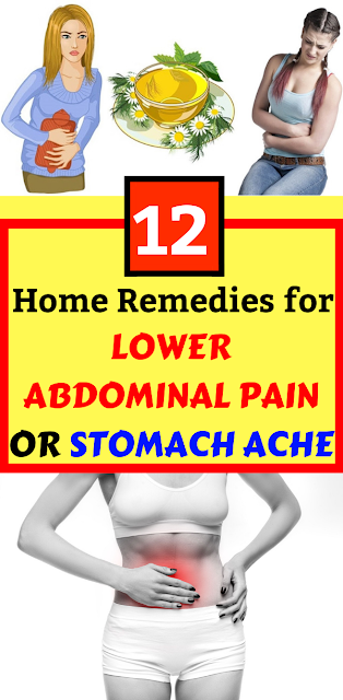 12 Home Remedies for lower Abdominal Pain or Stomach Ache