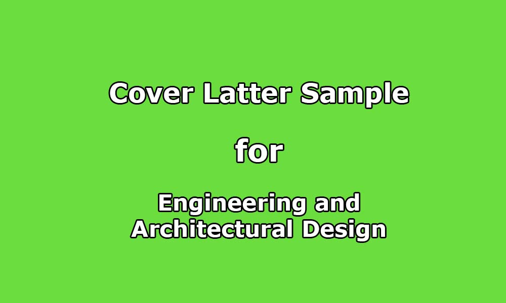 Cover Letter Sample for Engineering Design/ Architectural ...