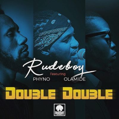 rudeboy-ft-phyno-x-olamide-double-double-www.mp3made.com.ng.jpg