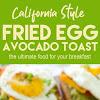 Fried Egg Avocado Toast – California Style