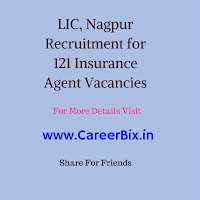 LIC, Nagpur Recruitment for 121 Insurance Agent Vacancies