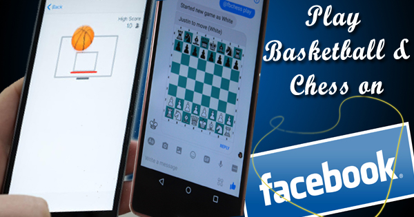 Play Basketball and chess on facebook messenger