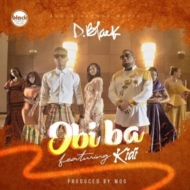 D-Black – Obi Ba (Feat. KiDi) (Prod. By MOGBeatz)