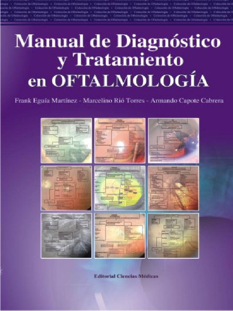 Manual de diagnóstico y tratamiento en oftalmología – Frank Eguía Martínez